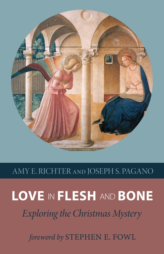 Love in Flesh and Bone: Exploring the Christmas Mystery, by Amy Richter and Joseph Pagano